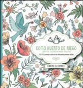 Como Huerto de Riego: Libro de Colorear para Adultos  (Like a Watered Garden Adult Coloring Book)