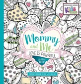 Mommy and Me: Love Is Powerful Coloring Book: Inspiring Illustrators to Color With Your Child