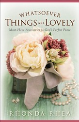 Whatsoever Things Are Lovely: Must-Have Accessories for God's Perfect Peace - eBook