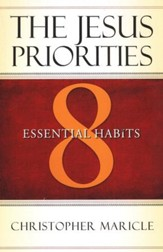 The Jesus Priorities: 8 Essential Habits