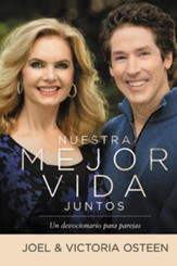 Nuestra Mejor Vida Juntos, Our Best Life Together: Un Devocional Para Parejas (Spanish Edition)