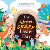 The Quiet/Crazy Easter Day, Padded Hardcover