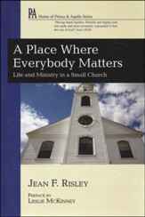 A Place Where Everybody Matters: Life and Ministry in a Small Church