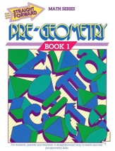 Straight Forward Math Series: Pre-Geometry Book 1