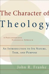 Character of Theology, The: An Introduction to Its Nature, Task, and Purpose - eBook