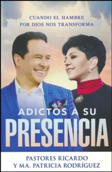 Adictos a Su Presencia  (Addicted to His Presence)