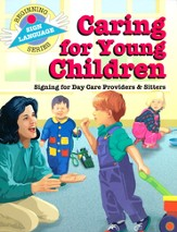 Caring for Young Children, Beginning Sign Language Series