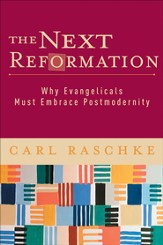 Next Reformation, The: Why Evangelicals Must Embrace Postmodernity - eBook