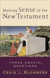 Making Sense of the New Testament: Three Crucial Questions - eBook