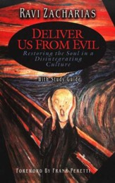 Deliver Us from Evil : Restoring the Soul in a Disintegrating Culture