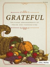 Grateful: Ten Piano Arrangements of Praise and Thanksgiving, Folio
