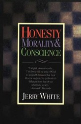 Honesty, Morality & Conscience: Making Wise Choices in the Gray Areas of Life