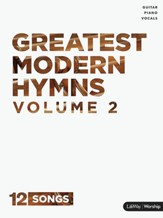 Greatest Modern Hymns, Volume 2 Songbook