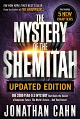 The Mystery of the Shemitah Revised and Updated:   The 3,000-Year-Old Mystery That Holds the Secret of  America's Future, the World's Future ... and Your Future!