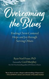 Overcoming the Blues: Finding Christ-Centered Hope and Joy through Serving Others