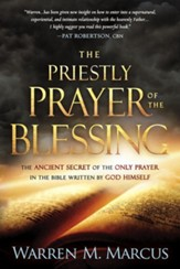 The Priestly Prayer of the Blessing: The Ancient Secret for Supernatural Favor Over Your Life