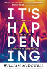 It's Happening: A Generation is Crying Out and Heaven is Responding