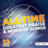 All-Time Greatest Praise and Worship Songs CD