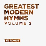 Greatest Modern Hymns, Volume 2 CD