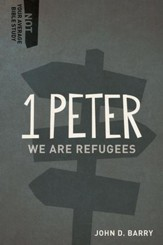 1 Peter: We Are Refugees