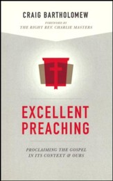 Excellent Preaching: Proclaiming the Gospel in Its Context & Ours