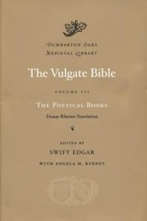 The Vulgate Bible, Volume III: The Poetical Books: Douay-Rheims Translation