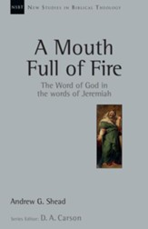 A Mouth Full of Fire: The Word of God in the Words of Jeremiah - eBook