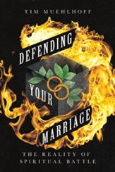 Defending Your Marriage: The Reality of Spiritual Battle - eBook