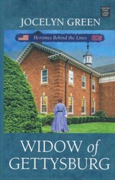Widow of Gettysburg: Heroines Behind the Lines, Large Print