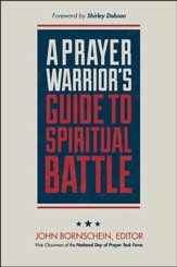 A Prayer Warrior's Guide to Spiritual Battle (2nd Edition)