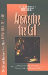 Answering the Call, The Life and Ministry of Jesus Christ Series