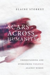 Scars Across Humanity: Understanding and Overcoming Violence Against Women - eBook