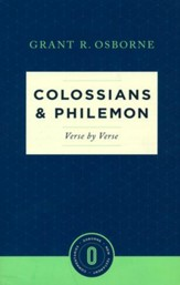 Colossians & Philemon Verse by Verse: Osborne New Testament Commentaries