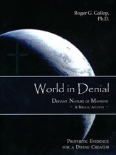 World in Denial: Defiant Nature of Mankind - A Biblical Account -