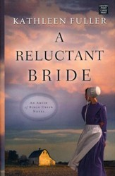 A Reluctant Bride: An Amish of Birch Creek Novel, Large Print