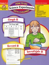 How to Do Science Experiments With  Children, Grades 2-4 (Revised Edition)