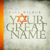 Your Great Name, Paul Wilbur, CD