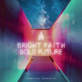 Bright Faith, Bold Future