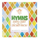 Hymns Every Child Should Know