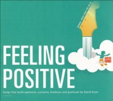Feeling Positive: Songs that Build Optimism, Curiosity, Kindness, and Gratitude