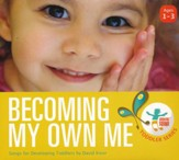 Becoming My Own Me: Songs for Developing Toddlers