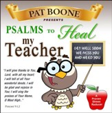 Pat Boone Presents Psalms to Heal my Teacher