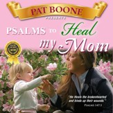 Pat Boone Presents Psalms to Heal my Mom