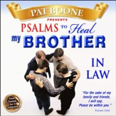 Pat Boone Presents Psalms to Heal my Brother in Law
