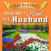 Pat Boone Presents Psalms to Heal my Husband