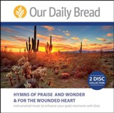Our Daily Bread Hymns of Praise and Wonder and for the Wounded Heart