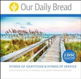 Our Daily Bread Hymns of Gratitude and Service: Insturmental music to enhance your quiet moments with God