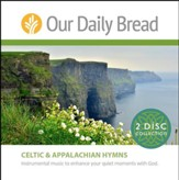 Our Daily Bread Celtic and Appalachian Hymns