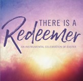 There Is A Redeemer: An Instrumental Celebration of Easter
