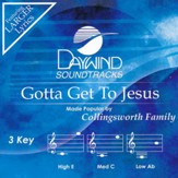 Gotta Get to Jesus, Accompaniment Track